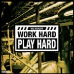work hard play hard is for chumps