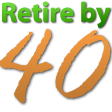 retire by before at 40