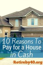 10 Reasons To Pay For A House In Cash