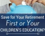 Save for Retirement First or Children's Education?