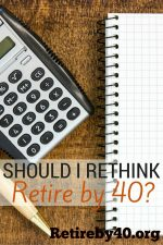 Should I rethink Retire By 40?