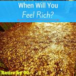 When Will You Feel Rich?