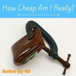 How Cheap Am I Really?
