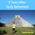 6 Years After Early Retirement Update