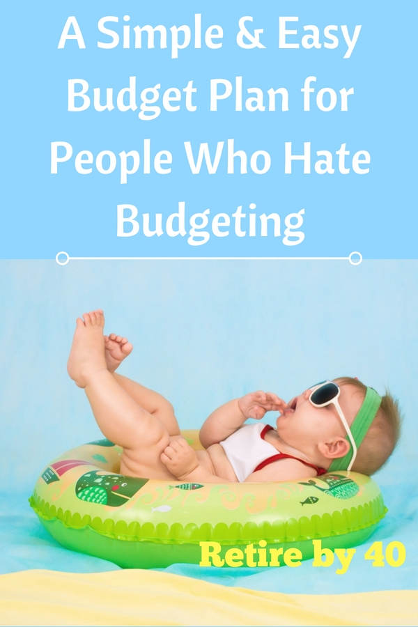 If you loathe budgeting like most of us, then today is your lucky day. I'm going to share my simple AND easy budget plan with you.