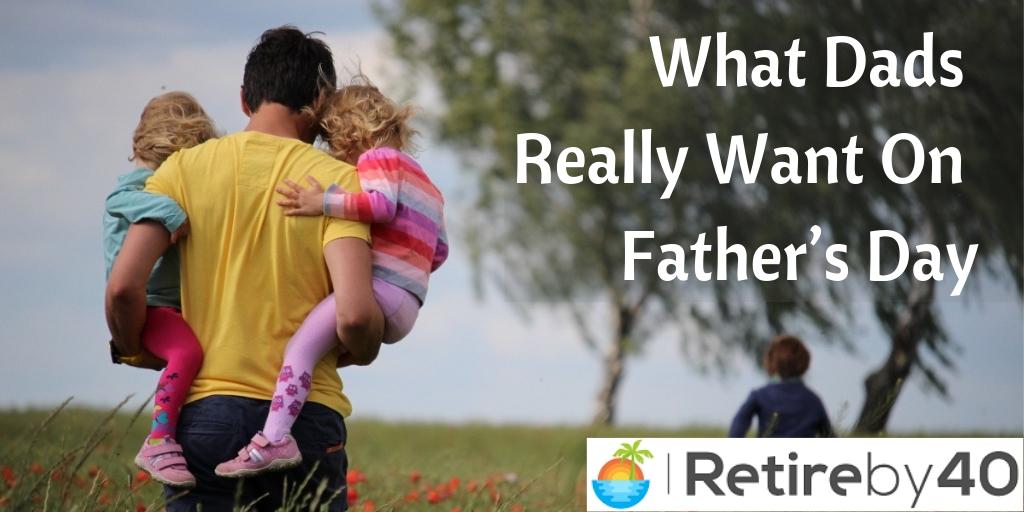 O que os pais realmente querem no dia dos pais 5
