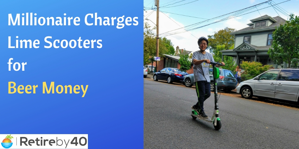 Millionaire Charges Lime Scooters for Beer Money - Retire by 40