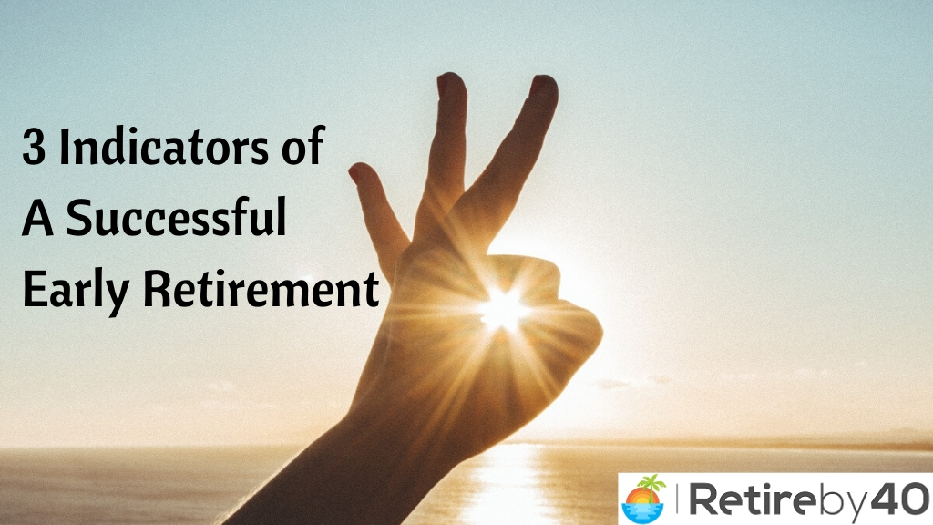 3 Indicators of A Successful Early Retirement