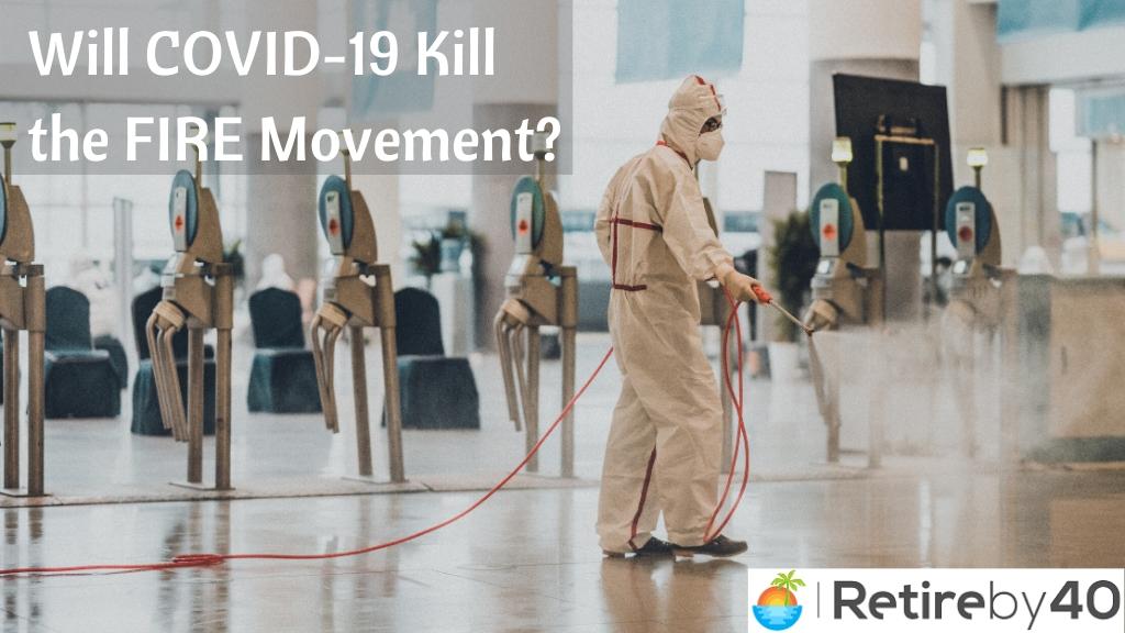 Will Covid19 Kill the FIRE Movement?
