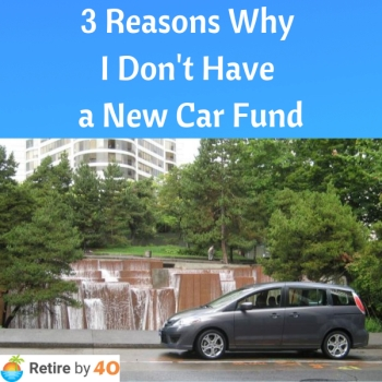 3 Reasons Why I Don't Have a New Car Fund