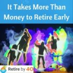 It Takes More Than Money to Retire Early: Gen Y Money